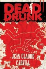 Dead Drunk : A Mystery and Erotic Thriller by Jean-Claude Carvill (2013,...
