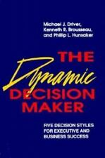 The Dynamic Decision Maker: Five Decision Styles for Executive and Business