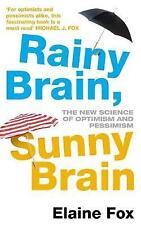 Rainy Brain, Sunny Brain The New Science of Optimism and Pessimis by Elaine Fox…