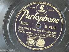 78rpm HARRY JAMES when you`re a long way from home / strictly instrumental R2888