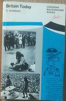 Britain Today - Musman -  Longman,1973 - R