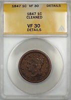 1847 Braided Hair Large Cent 1c Coin ANACS VF-30 Details Cleaned (A)