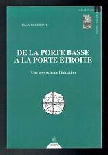 De La Porte Basse A La Porte Etroite - Claude Guérillot - Dervy - 1998