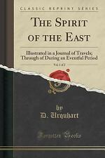 The Spirit of the East, Vol. 1 Of 2 : Illustrated in a Journal of Travels;...