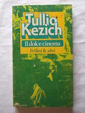 LIBRO IL DOLCE CINEMA Fellini e altri Tullio Kezich 1978 Bompiani Tascabile  #