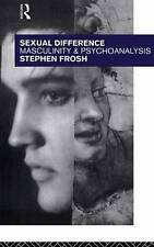Sexual Difference: Masculinity and Psychoanalysis Frosh, Stephen Very Good Book