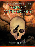 Introduction to Forensic Anthropology by Steven Byers (Hardback, 2007)