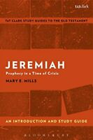 Jeremiah: An Introduction and Study Guide: Prophecy in ... by Mills, Dr. Mary E.