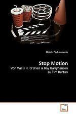Stop Motion : Von Willis H. O'Brien und Ray Harryhausen zu Tim Burton by...