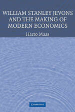 William Stanley Jevons and the Making of Modern Economics by Harro Maas (Paperb…