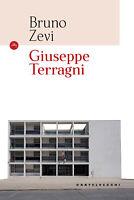 Giuseppe Terragni. Ediz. illustrata - Zevi Bruno