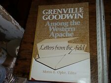 Grenville Goodwin Among the Western Apache Letters From the Field 1973
