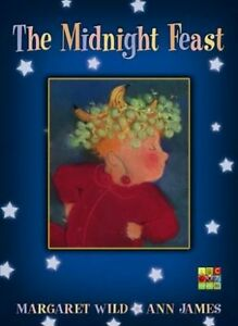 The Midnight Feast by Margaret Wild Ann James Paperback New