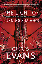 The Light of Burning Shadows - Book 2 of The Iron Elves by Chris Evans.
