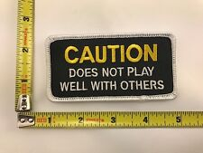 Caution Does Not Play Well With Others Patch humor joke iron-on sew-on new