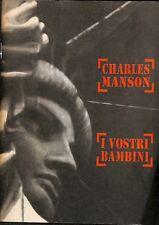 I vostri bambini - Charles Manson - Millelire Stampa alternativa - F21