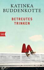 Betreutes Trinken von Katinka Buddenkotte (2014, Taschenbuch)