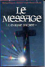 LE MESSAGE L'ENIGME SACREE 2 Baigent Leigt et Lincoln 1988 - RENNES LE CHATEAU c