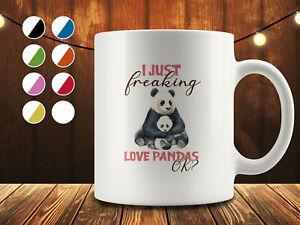 I Just Freaking Love Pandas Ok Funny Coffee Mug Birthday Gifts