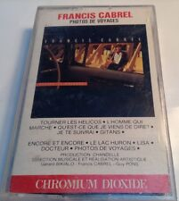 FRANCIS CABREL tape cassette PHOTOS DE VOYAGES 1985 CBS Chandelle PFCT-90733