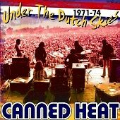 Canned Heat - Under the Dutch Skies 1970-74 (Live Recording, 2007)