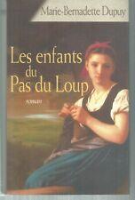 Les enfants du pas du loup.Marie-Bernadette DUPUY.France Loisirs D007