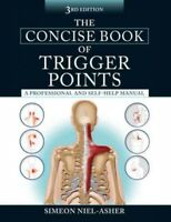 Concise Book of Trigger Points : A Professional and Self-help Manual, Paperba...