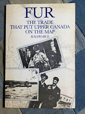 Fur Trade That Put Upper Canada On The Map by Ralph Bice book trapping traps fur