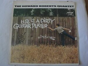 THE HOWARD ROBERTS QUARTET H.R. IS A DIRTY GUITAR PLAYER VINYL LP 1963 CAPITOL