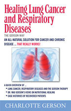 Healing Lung Cancer and Respiratory Diseases The Gerson Way