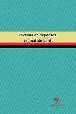 Journal/Carnet de Bord: Revenus et dépenses Journal de Bord : Registre, 100...