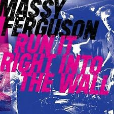MASSY FERGUSON - RUN IT RIGHT INTO THE WALL NEW CD