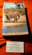 In the Way Elephants Do by David L. Kilpatrick (2000, Trade Paperback), signed