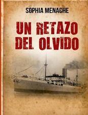 Un Retazo Del Olvido : De Damasco a Buenos Aires by Sophia Menache (2014,...