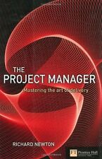 Project Manager: Mastering the Art of Delivery in Project Management By Richard