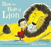 How to Hide a Lion by Stephens, Helen