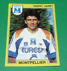 N°151 THIERRY LAUREY MONTPELLIER HERAULT MSC PANINI FOOTBALL FOOT 92 1991-1992