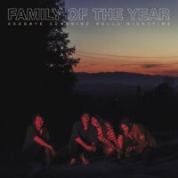FAMILY OF THE YEAR - GOODBYE SUNSHINE,HELLO NIGHTTIME   CD NEW!