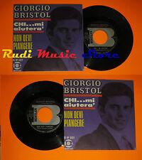 LP 45 7'' GIORGIO BRISTOL Chi mi aiutera' Non devi piangere BENTLER cd mc dvd*