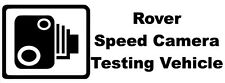 ROVER SPEED CAMERA TESTING VEHICLE Funny/Novelty Car/Window Sticker - Large