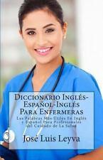 Diccionario Ingl?s-Espa?ol-Ingl?s para Enfermeras : Las Palabras M?s ?tiles e...