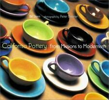 California Pottery : From Missions to Modernism by Bill Stern (2001, Hardcover)