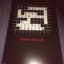 MAKING GOD'S PROMISES A VISIBLE REALITY BY CREFLO DOLLAR    NEW BOOKLET - READ!