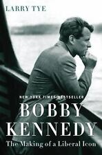 Bobby Kennedy: The Making of a Liberal Icon by Larry Tye - HARDCOVER - BRAND NEW