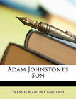 NEW Adam Johnstone's Son by Francis Marion Crawford