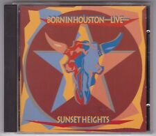 SUNSET HEIGHTS - BORN IN HOUSTON - LIVE CD © 1995