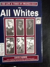 The All Whites - The Life and Times of Swansea RFC by David Farmer