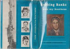 Robbing Banks Was My Business: The Story of J. Harvey Bailey