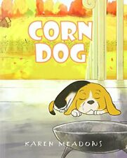 CORN DOG by Meadows, Karen  New 9781682134757 Fast Free Shipping,,