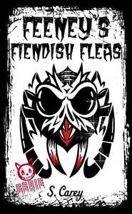 New Feeney's Fiendish Fleas by S. Carey (Paperback, 2013) Free P&H